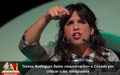 Teresa Rodríguez llama «mamarracho» a Casado por criticar a los inmigrantes