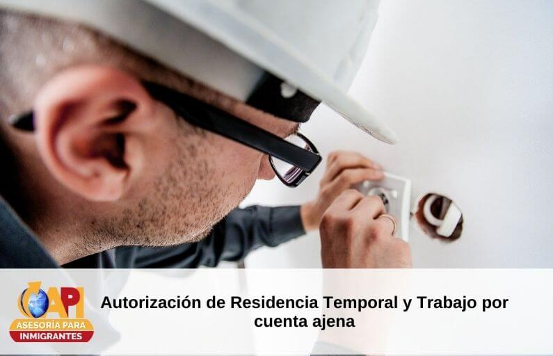 Autorización de Residencia Temporal y Trabajo por cuenta ajena