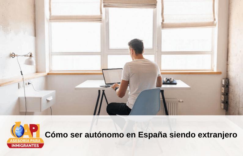 ser autonomo siendo extranjero en españa